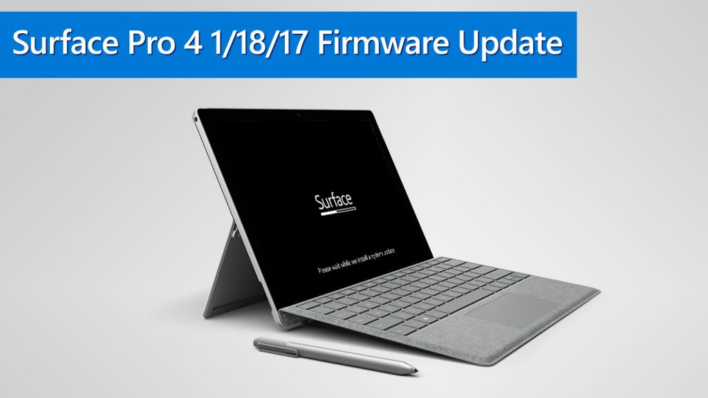 Microsoft Surface Pro 4 1/18/17 Firmware Update