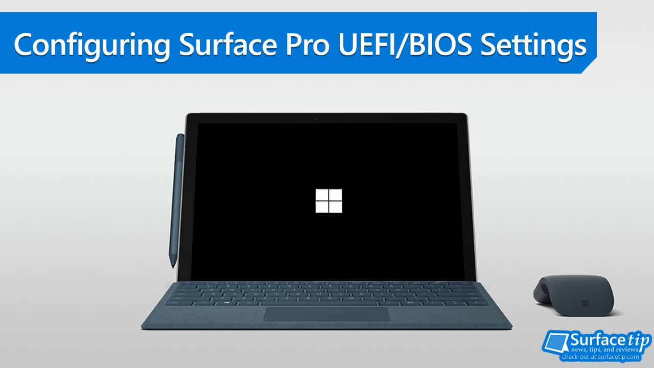 How to Configure Surface Pro UEFI/BIOS Settings