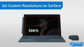 How to set custom screen resolutions on Microsoft Surface