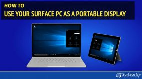 How to Use Your Surface PC as a Portable Display