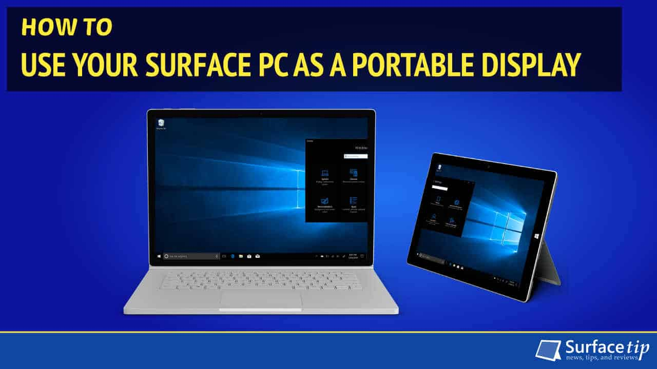 How to Use Surface PC as a Portable Monitor