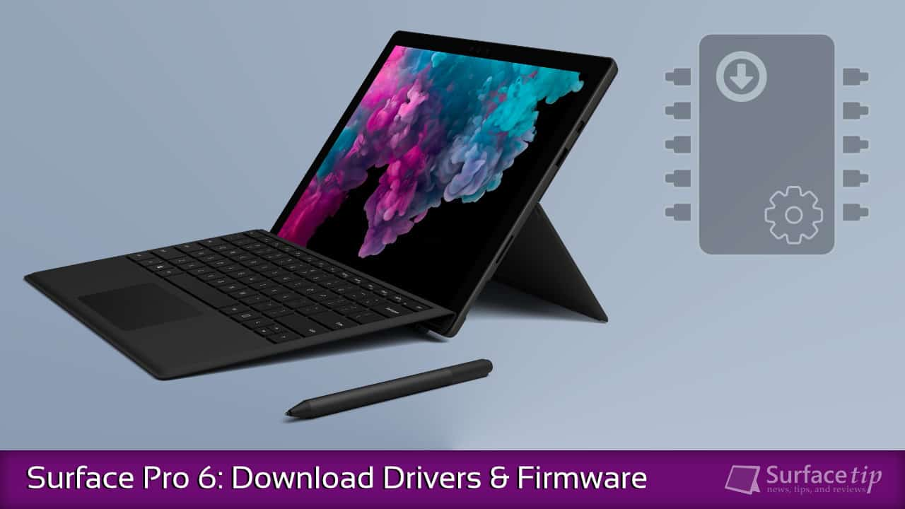How to download and install the latest Surface Pro 6 drivers