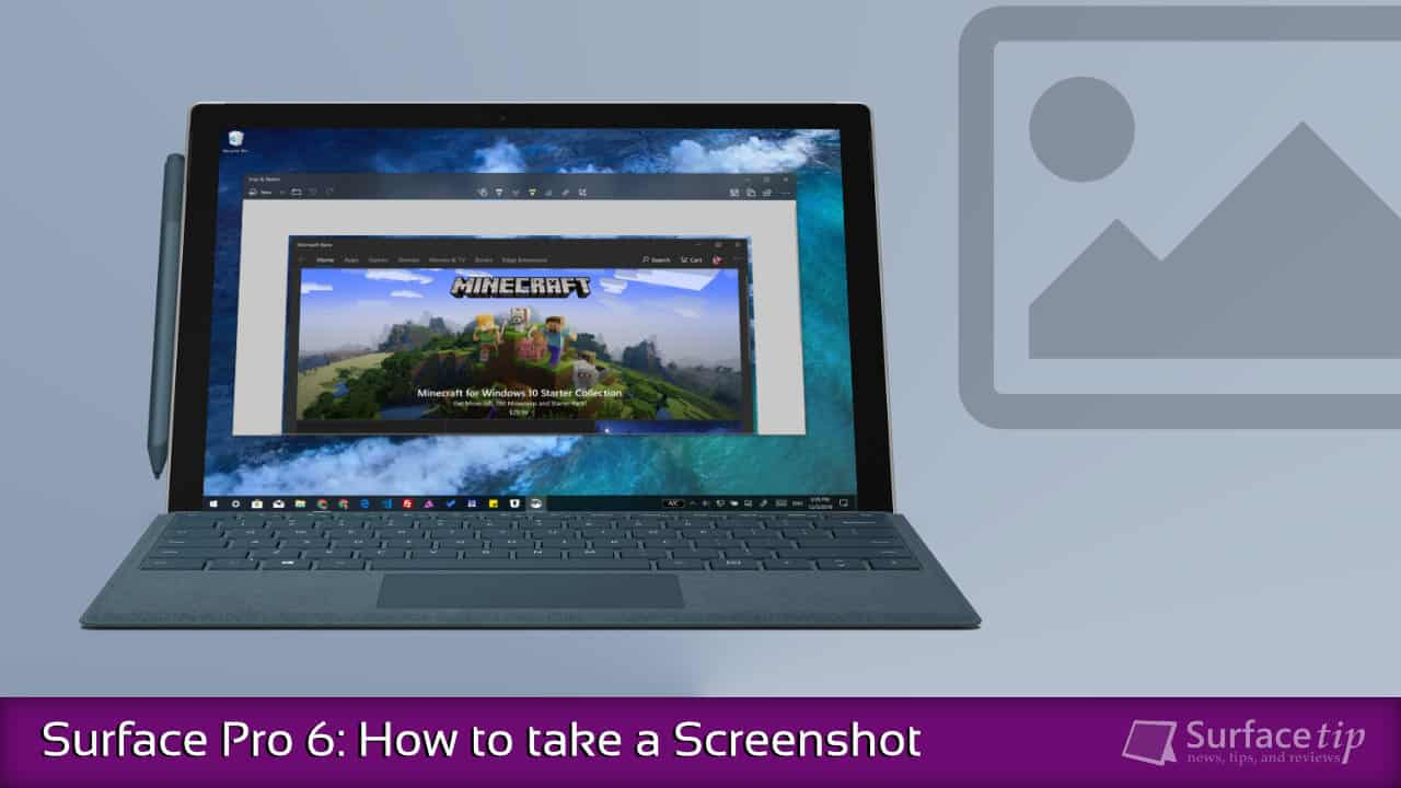 How To Screenshot On Surface Pro 6 The 6 Fast And Easy Ways Surfacetip