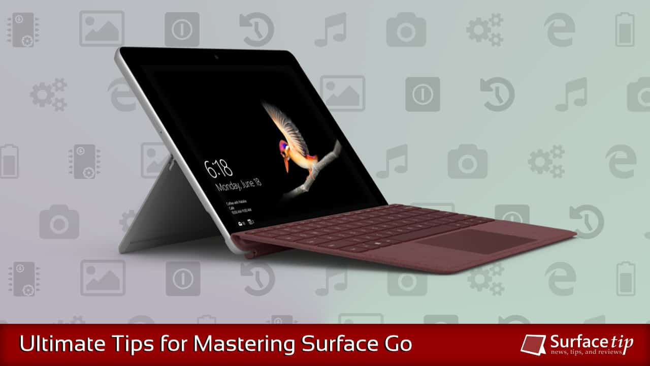 Surface Go Tips & Tricks