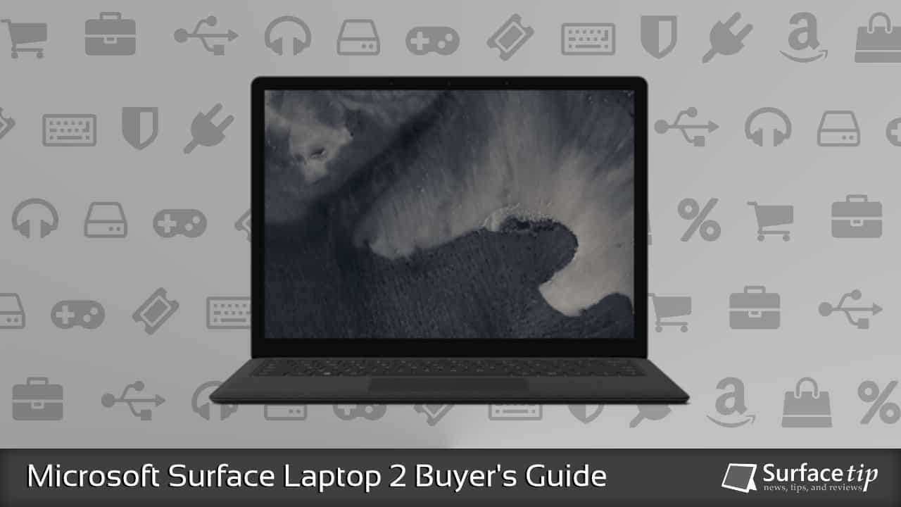 Microsoft Surface PMicrosoft Surface Laptop 2 Buyer's Guidero 1 Buyer's Guide
