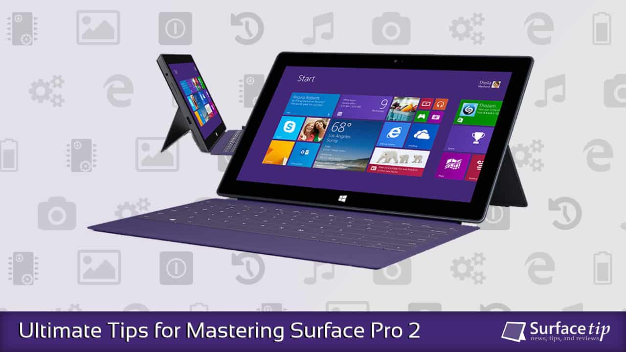 Surface Pro 2 Tips & Tricks