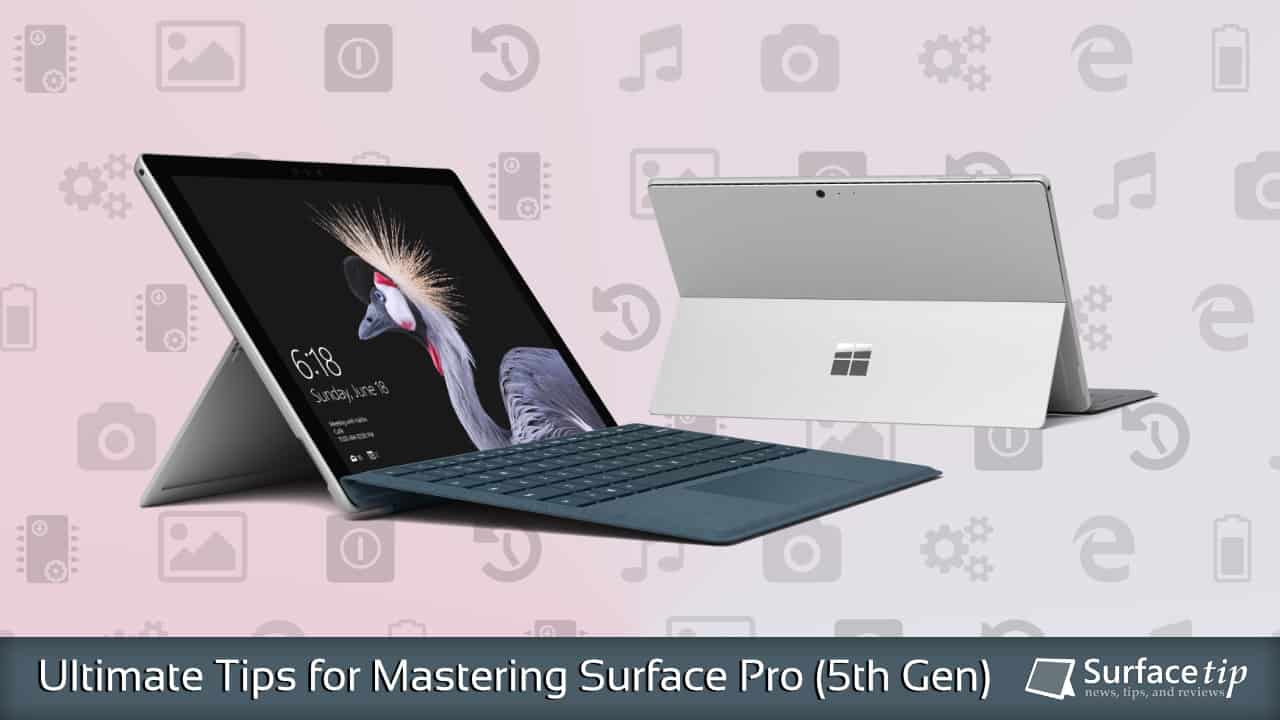 Surface Pro 4 (2017) Tips & Tricks