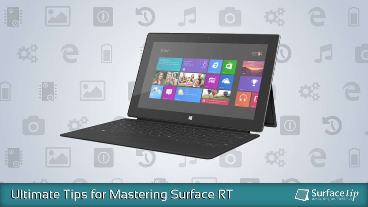Surface RT Tips & Tricks
