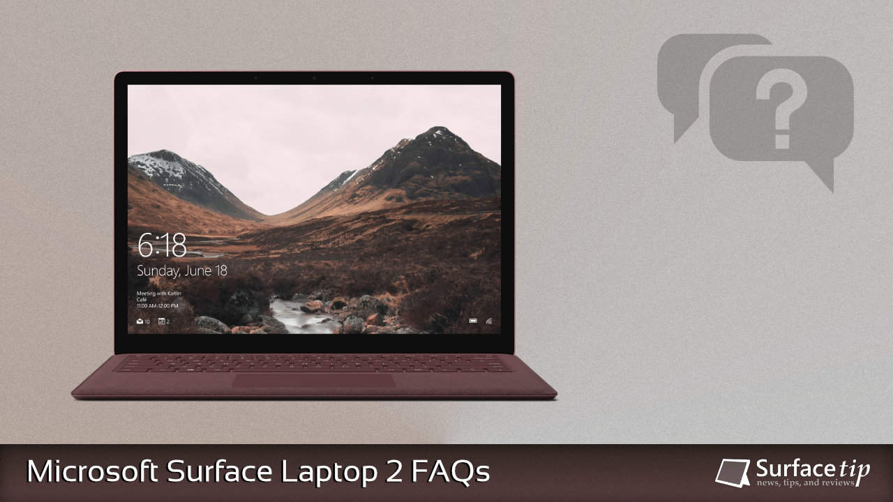 Microsoft Surface Laptop 2 FAQs