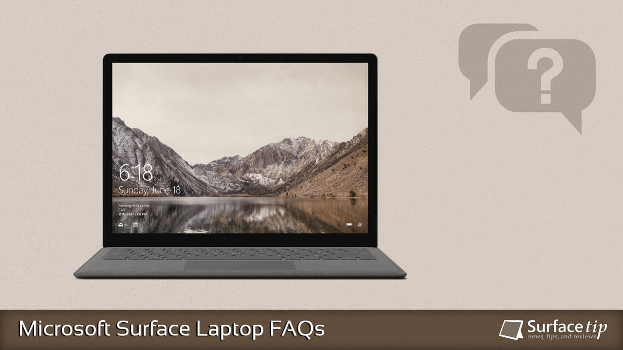Microsoft Surface Laptop FAQs