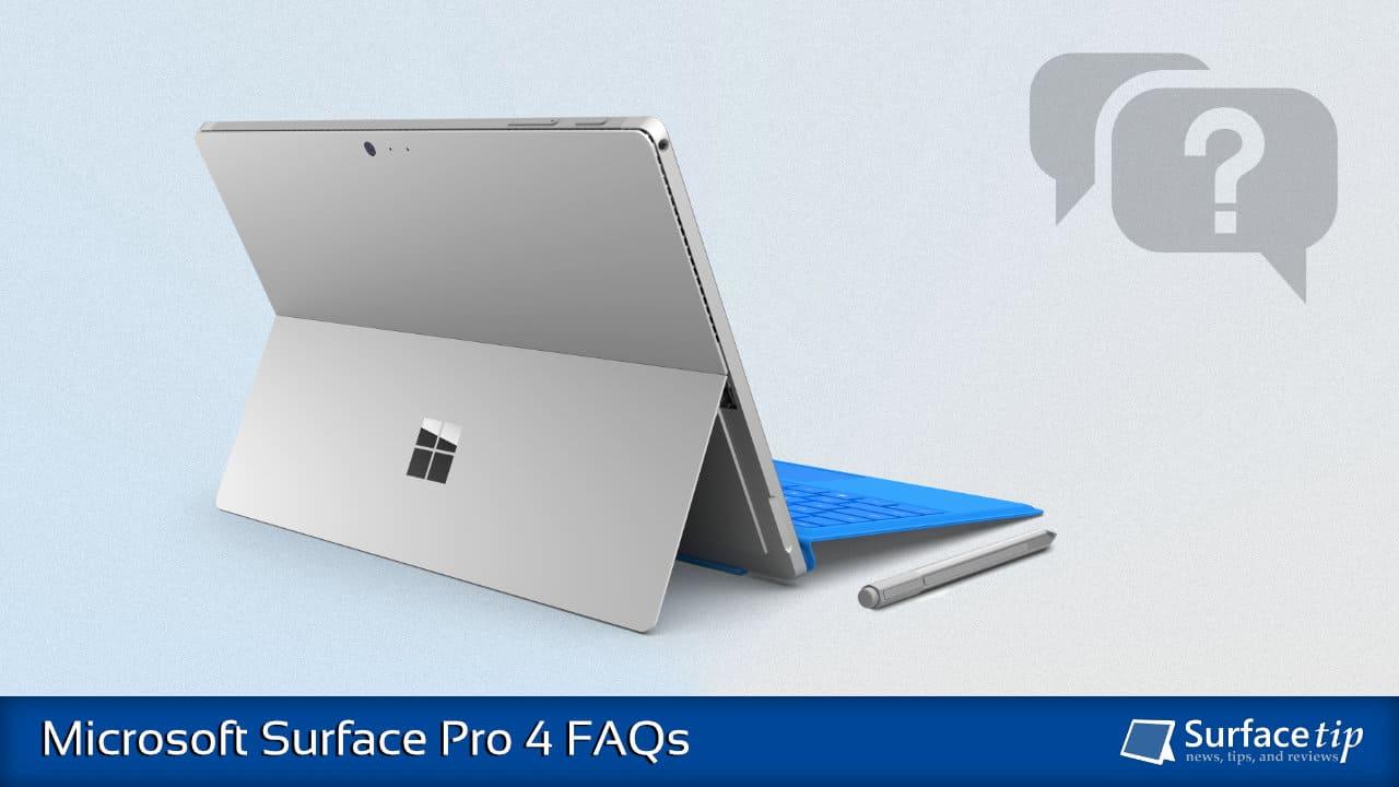 Microsoft Surface Pro 4 FAQs
