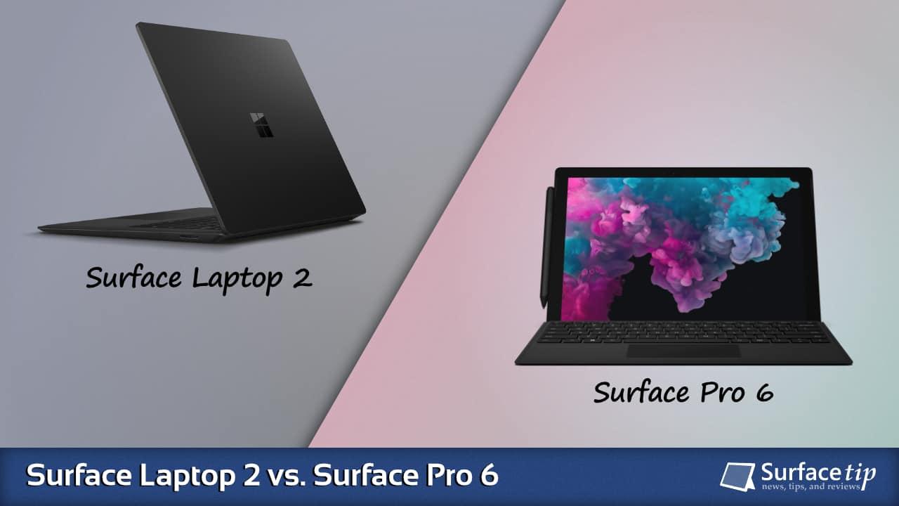 Surface Laptop 2 vs. Surface Pro 6
