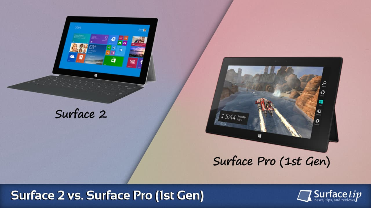 Surface 2 vs. Surface Pro (1st Gen)