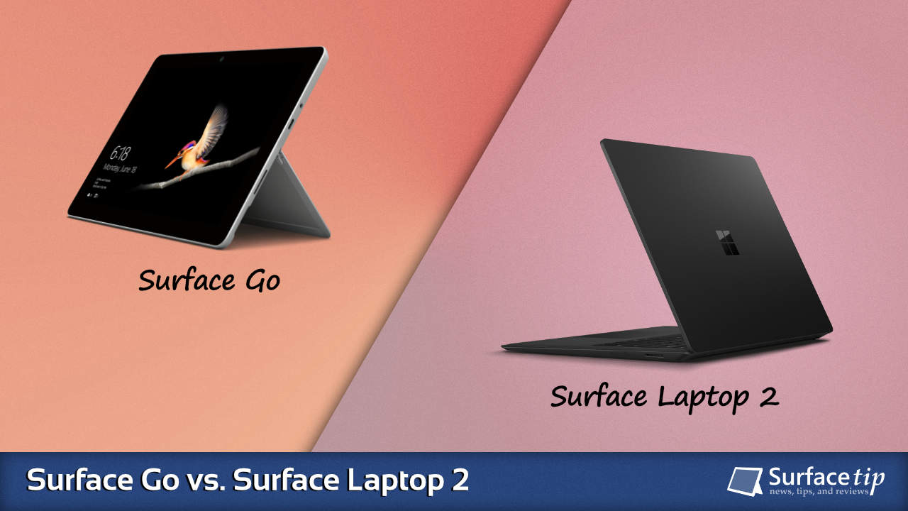 Surface Go vs. Surface Laptop 2