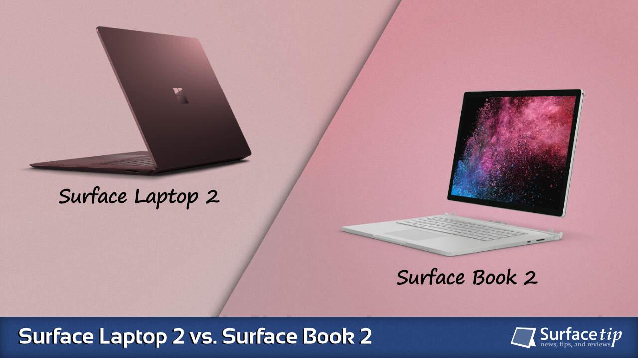 Surface Laptop 2 vs. Surface Book 2