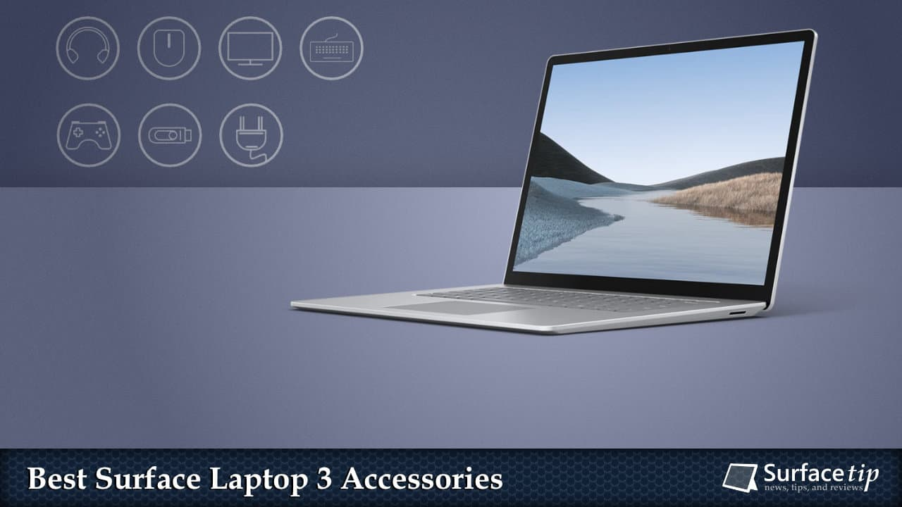 Best Accessories for Microsoft Surface Laptop 3