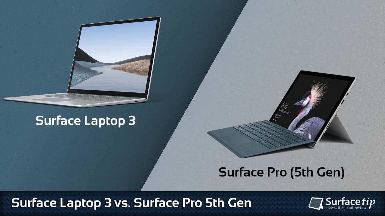 Surface Laptop 3 vs. Surface Pro 5