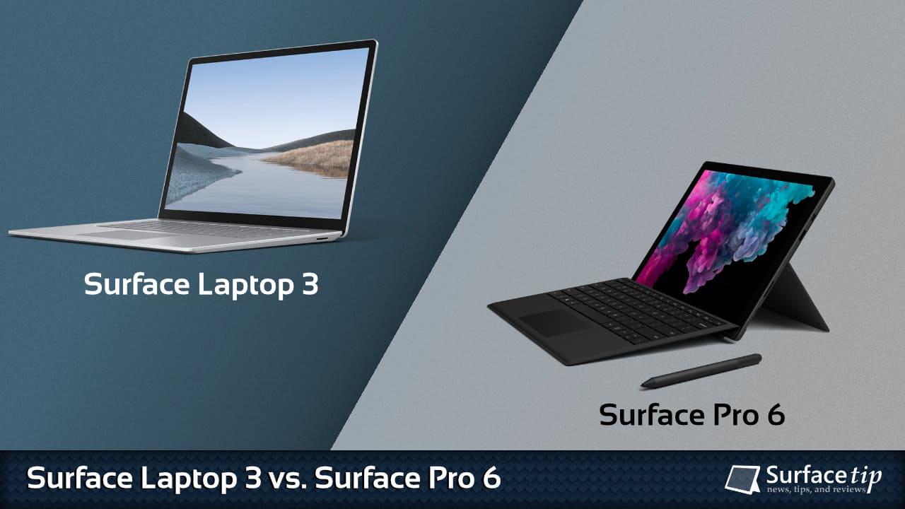 Surface Laptop 3 vs. Surface Pro 6