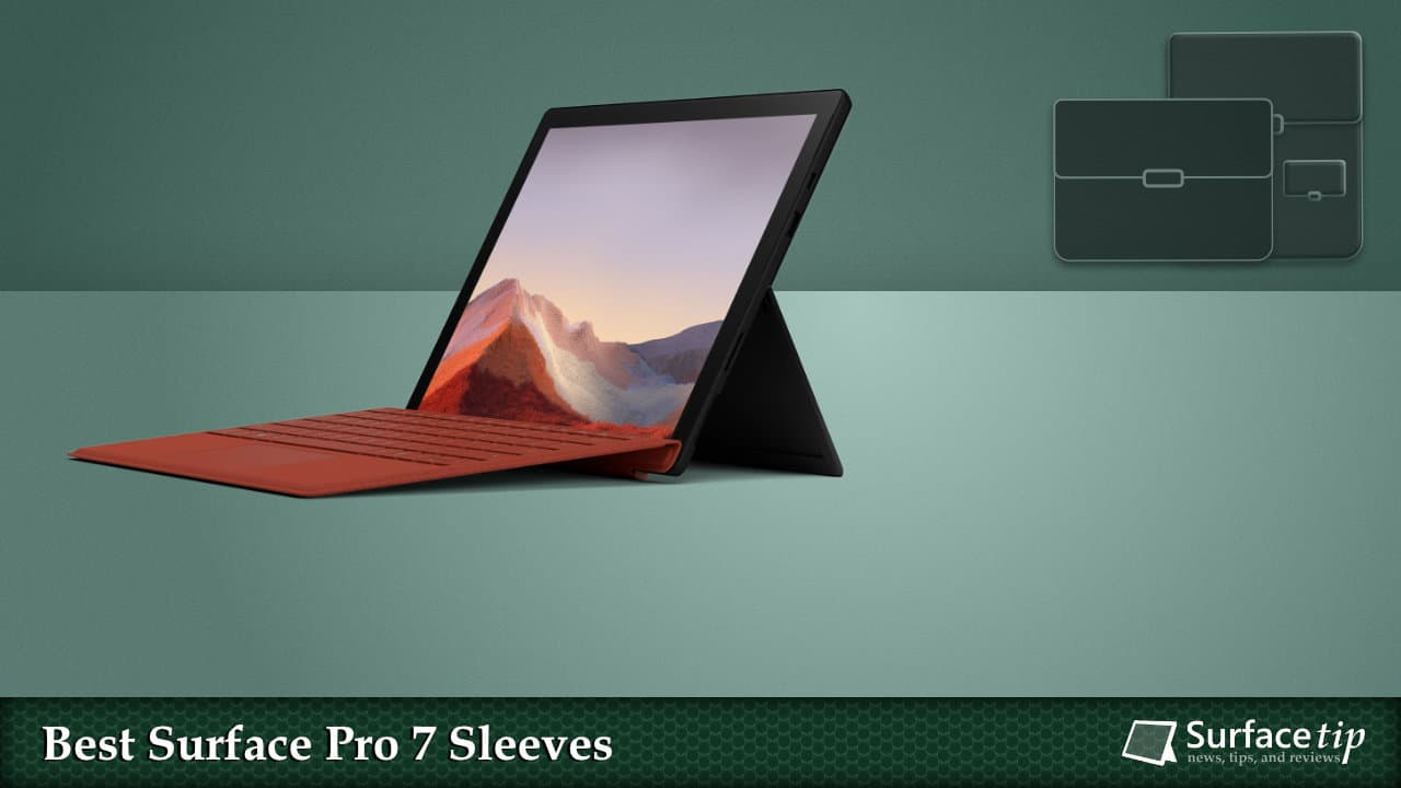Best Sleeves for Surface Pro 7