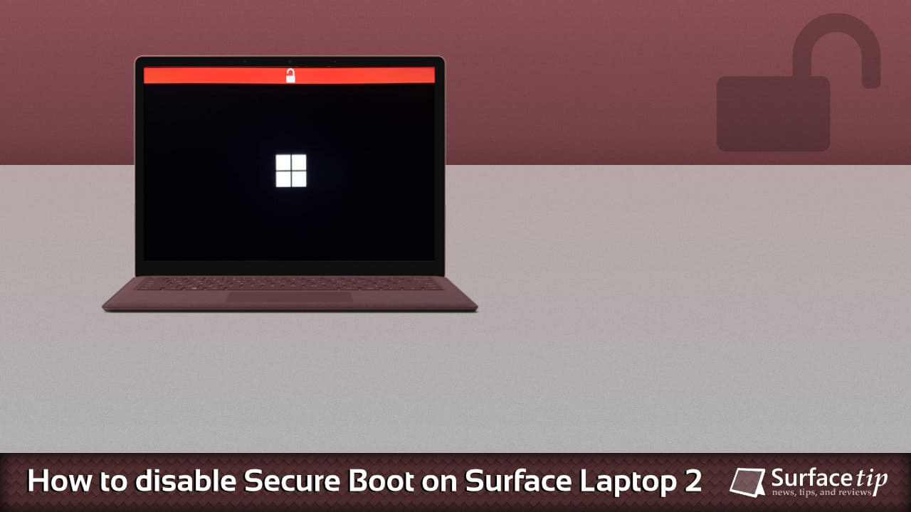 Disable Secure Boot on Surface Laptop 2