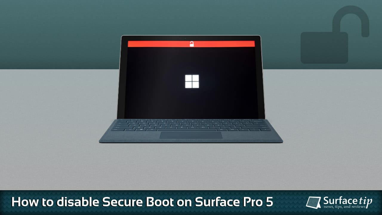 How to disable secure boot on Microsoft Surface Pro 5