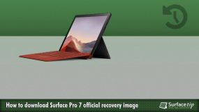 Surface Pro 7 Tip: Downloading Surface Pro 7 Recovery Image