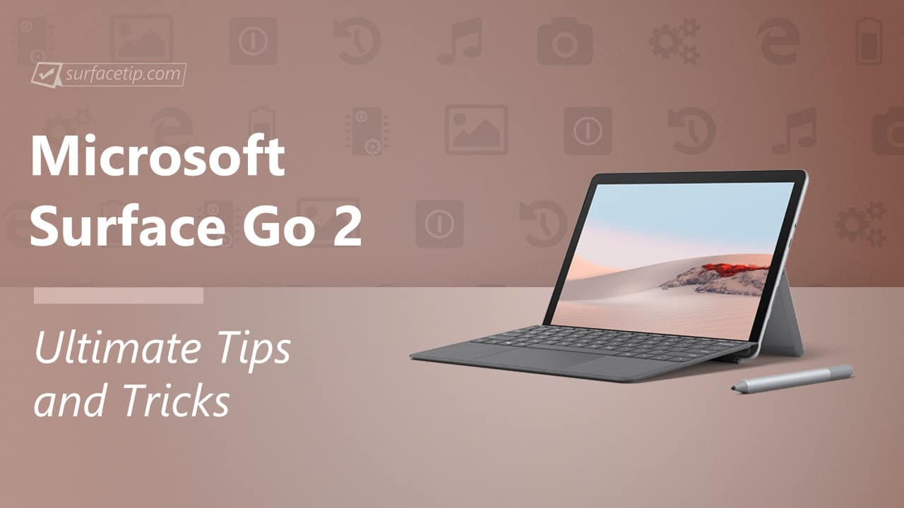 Ultimate Tips and Tricks for Mastering Microsoft Surface Go 2