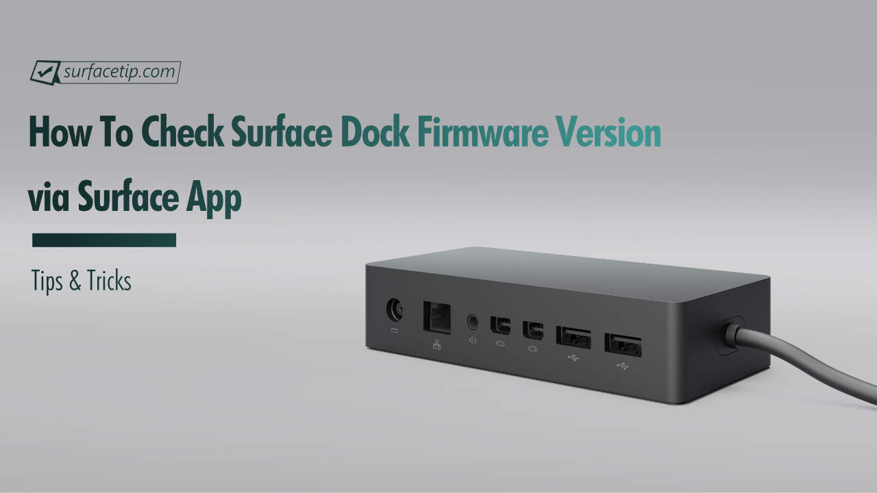 Surface Dock Check Firmware version