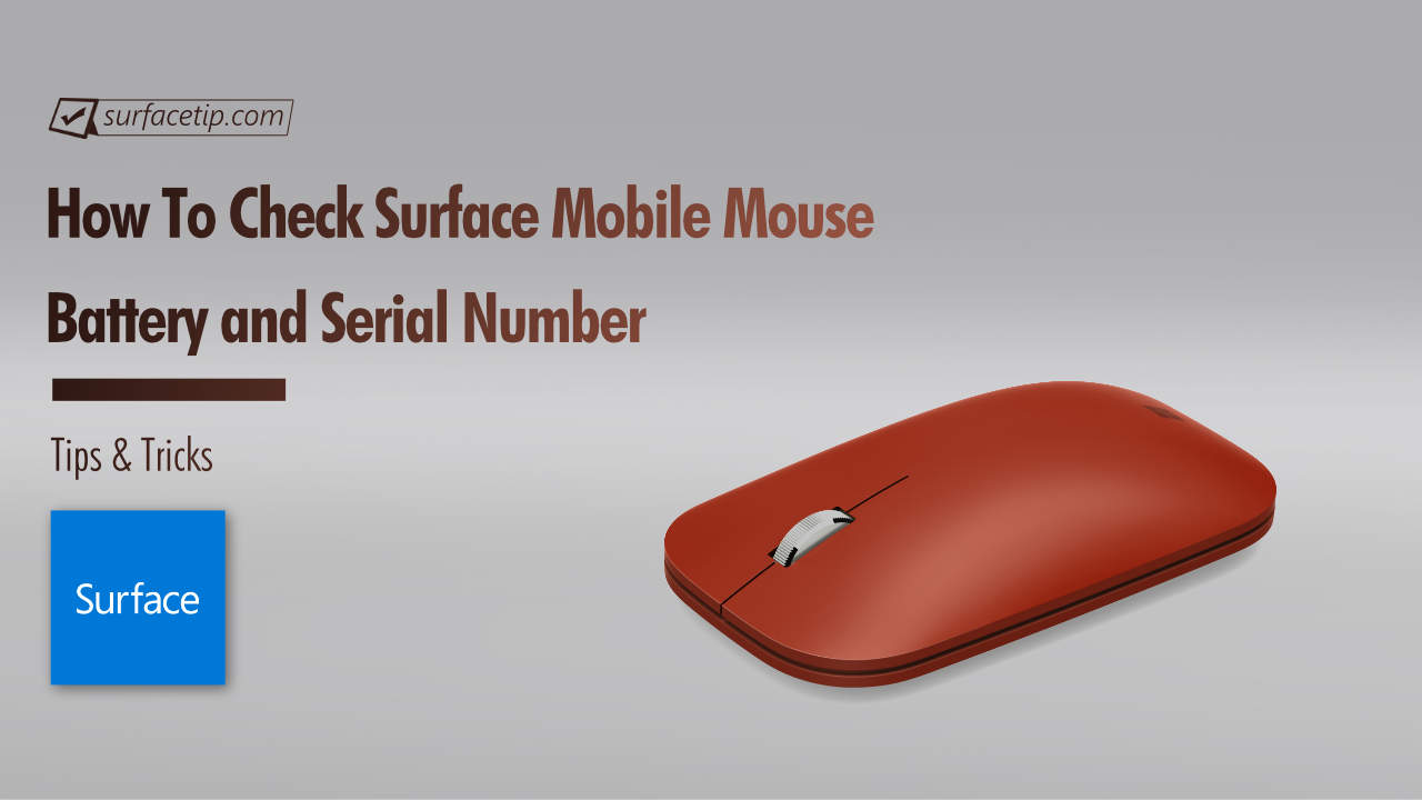 How to check Surface Mobile Mouse Battery and Serial Number