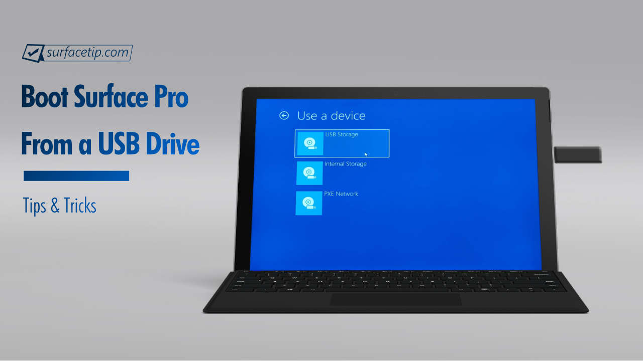 How to Boot Surface Pro From USB Drive
