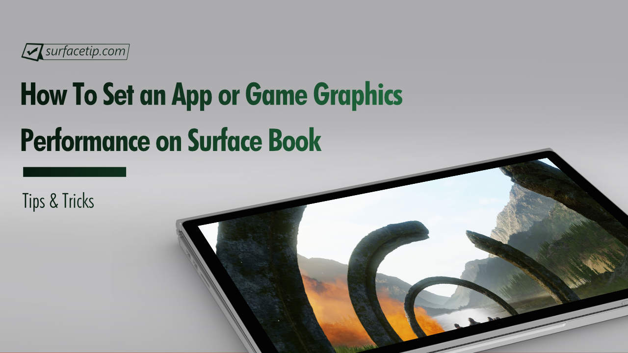 How to set an app or a game graphics performance on Surface Book