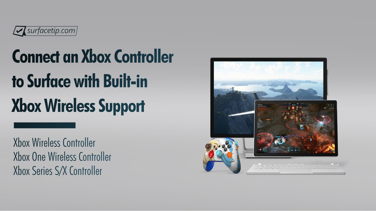 How to Connect Xbox Controller to Surface with Xbox Wireless Support
